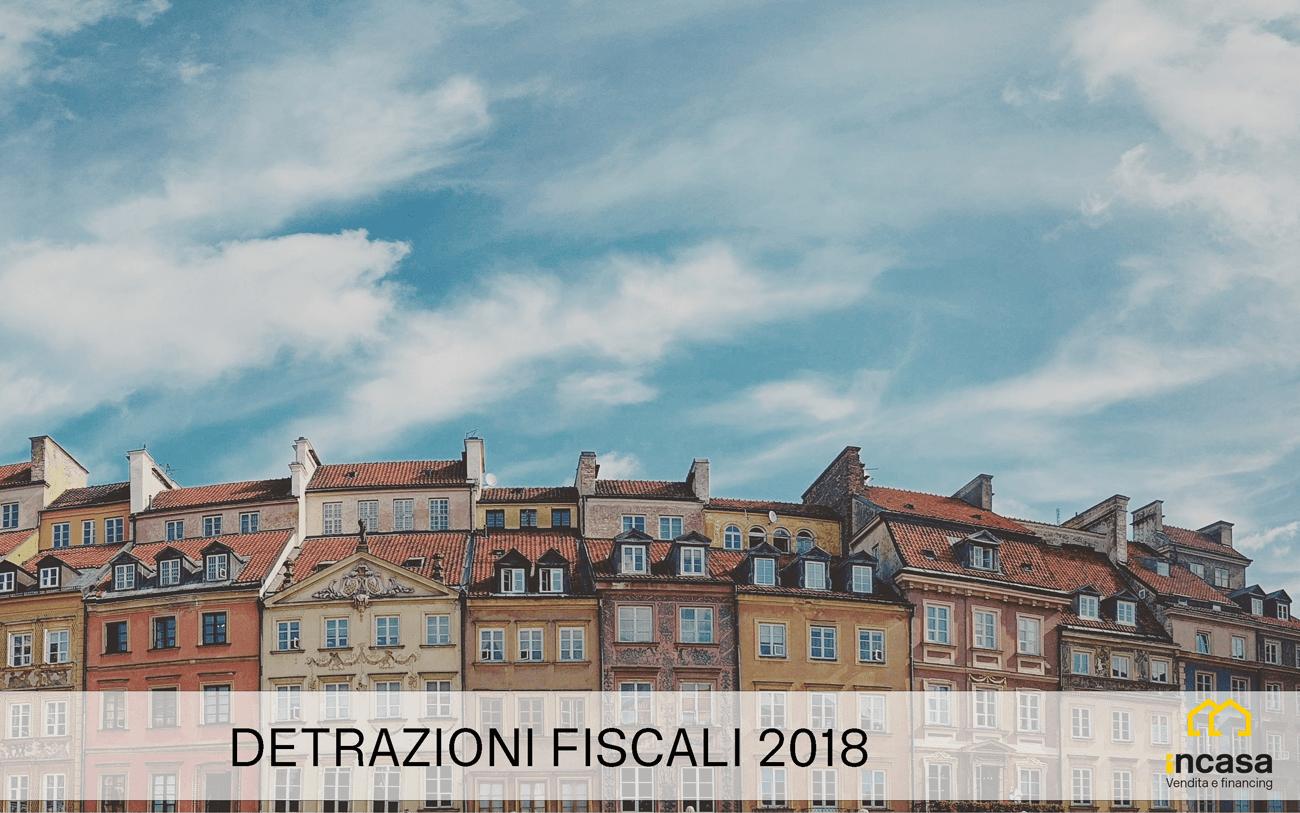 Detrazioni fiscali 2018 archivi incasa real estate for Detrazioni fiscali 2018
